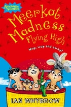 Meerkat Madness Flying High (Awesome Animals) by Ian Whybrow