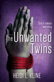 The Unwanted Twins: God is always watching