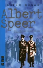 Albert Speer (NHB Modern Plays) by David Edgar