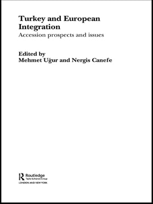 Turkey and European Integration Accession Prospects and Issues