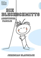 Die Blechschmitts: Abenteuer Familie by Jeremias Blaumilch