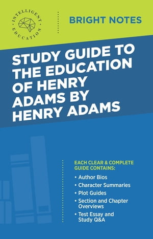 Study Guide to The Education of Henry Adams by Henry Adams
