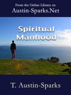 Spiritual Manhood by T. Austin-Sparks