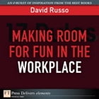 Making Room for Fun in the Workplace by David Russo