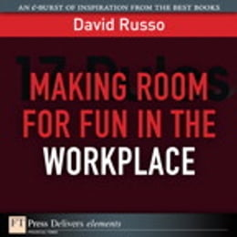 Book Making Room for Fun in the Workplace by David Russo