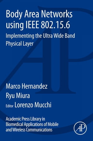 Body Area Networks using IEEE 802.15.6 Implementing the ultra wide band physical layer