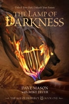 The Lamp of Darkness (The Age of Prophecy series Book 1) by Dave Mason
