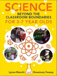 Science Beyond The Classroom Boundaries For 3-7 Year Olds