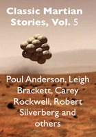 Classic Martian Stories, Vol. 5 by Poul Anderson