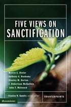 Five Views on Sanctification by Melvin E. Dieter