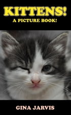 Kittens!: A picture book! by Gina Jarvis