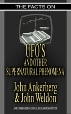 The Facts on UFOs by John Ankerberg