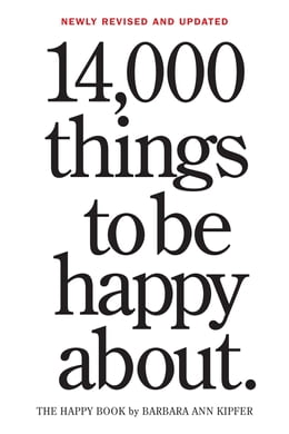 Book 14,000 Things to be Happy About.: Revised and Updated edition by Barbara Ann Kipfer