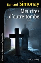 Meurtres d'outre-tombe by Bernard Simonay