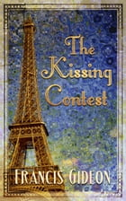 The Kissing Contest by Francis Gideon