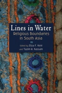 Lines in Water: Religious Boundaries in South Asia