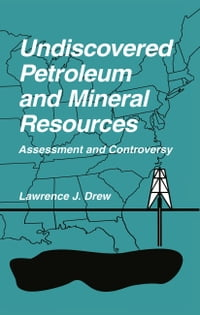 Undiscovered Petroleum and Mineral Resources: Assessment and Controversy