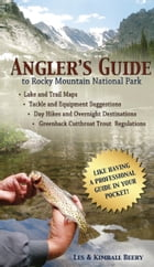Angler's Guide to Rocky Mountain National Park by Les Beery