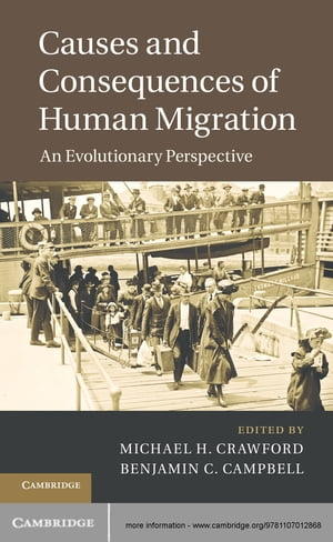 Causes and Consequences of Human Migration An Evolutionary Perspective