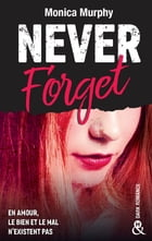 Never Forget T1 - Extrait gratuit by Monica Murphy