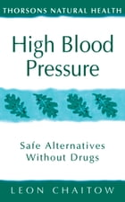 High Blood Pressure: Safe alternatives without drugs (Thorsons Natural Health) by Leon Chaitow
