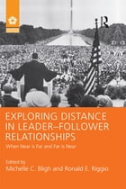 Exploring Distance in Leader-Follower Relationships: When Near is Far and Far is Near