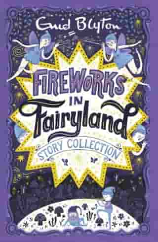 Fireworks in Fairyland Story Collection by Enid Blyton