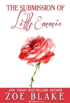 The Submission of Little Emmie by Zoe Blake