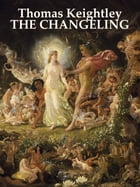 THE CHANGELING by Thomas Keightley