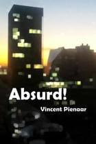 Absurd! by Vincent Pienaar