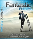Fantastic Futures by Anonymous