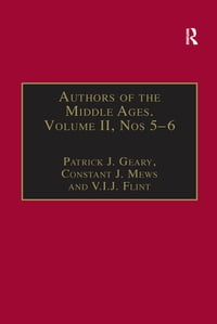 Authors of the Middle Ages, Volume II, Nos 5–6: Historical and Religious Writers of the Latin West
