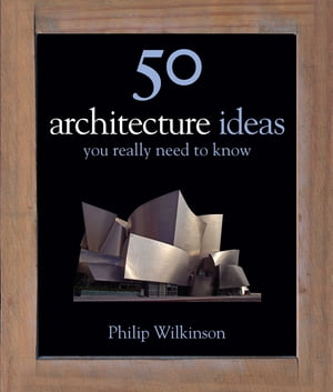50 Architecture Ideas You Really Need to Know