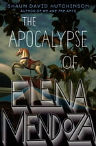 The Apocalypse of Elena Mendoza Cover Image