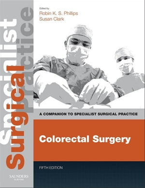Colorectal Surgery Companion to Specialist Surgical Practice