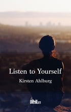 Listen to Yourself by Kirsten Ahlburg