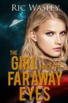 The Girl with the Faraway Eyes by Ric Wasley