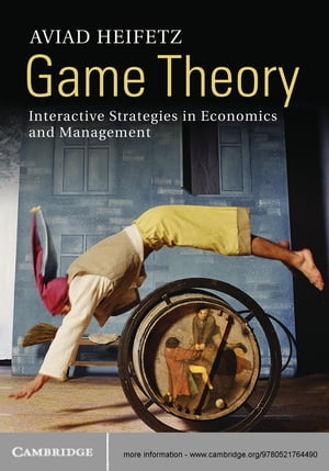 Game Theory Interactive Strategies in Economics and Management