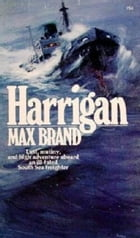Harrigan! by Max Brand