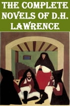 THE COMPLETE NOVELS OF D.H. LAWRENCE by D.H. LAWRENCE