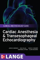 Cardiac Anesthesia and Transesophageal Echocardiography by Zak Hillel