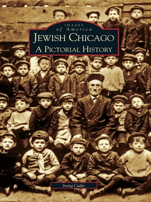 Jewish Chicago A Pictorial History