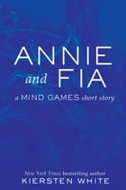 Annie and Fia by Kiersten White