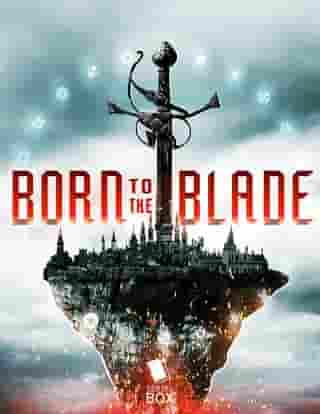 Born to the Blade: A Novel