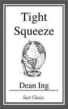Tight Squeeze by Dean Ing