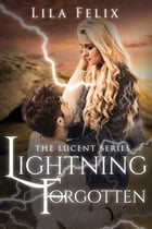 Lightning Forgotten by Lila Felix