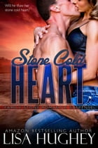 Stone Cold Heart: Family Stone Romantic Suspense (#1, Jess) by Lisa Hughey