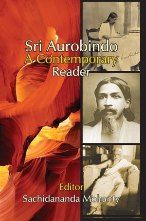 Sri Aurobindo A Contemporary Reader