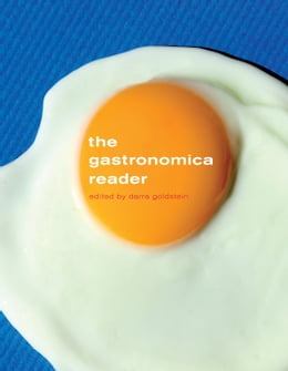 Book The Gastronomica Reader by Goldstein, Darra