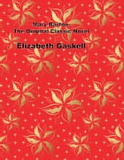 Mary Barton, The Original Classic Novel by Elizabeth Gaskell